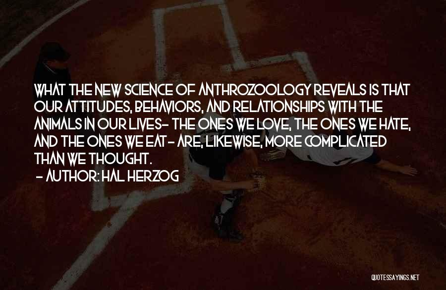 Complicated Relationships Love Quotes By Hal Herzog