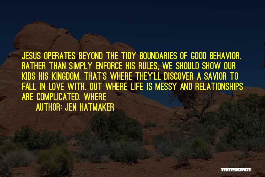 Complicated Relationships Love Quotes By Jen Hatmaker