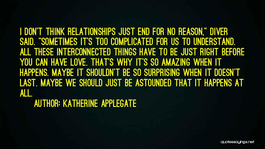 Complicated Relationships Love Quotes By Katherine Applegate
