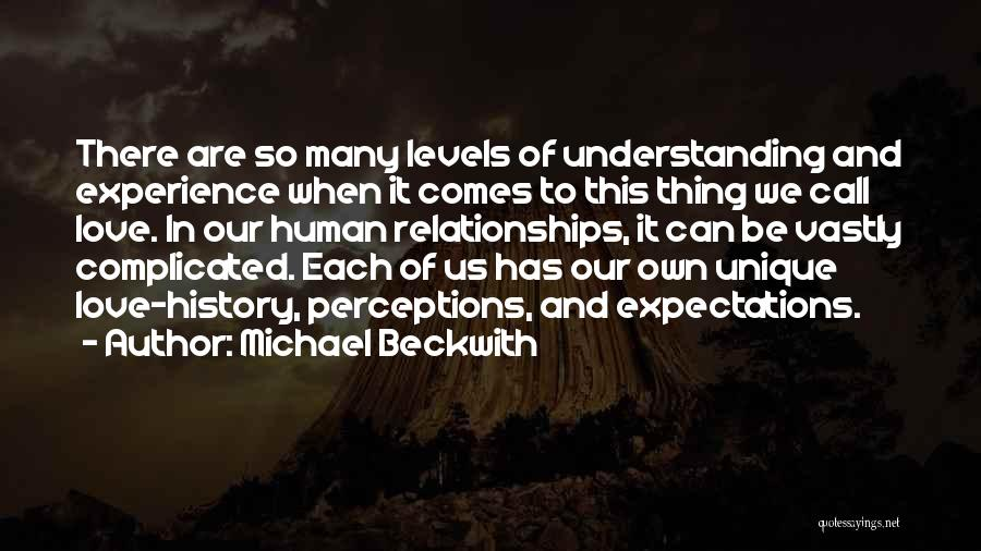 Complicated Relationships Love Quotes By Michael Beckwith