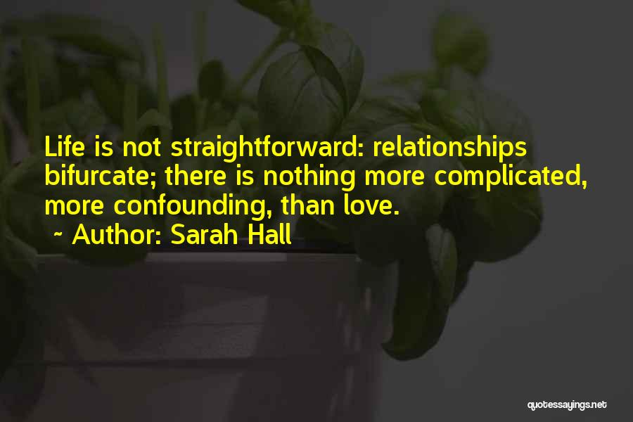 Complicated Relationships Love Quotes By Sarah Hall