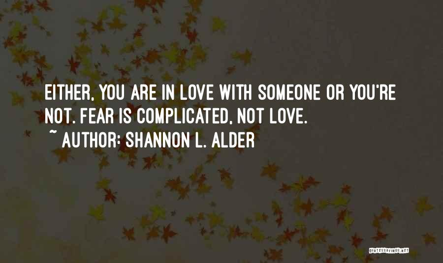 Complicated Relationships Love Quotes By Shannon L. Alder