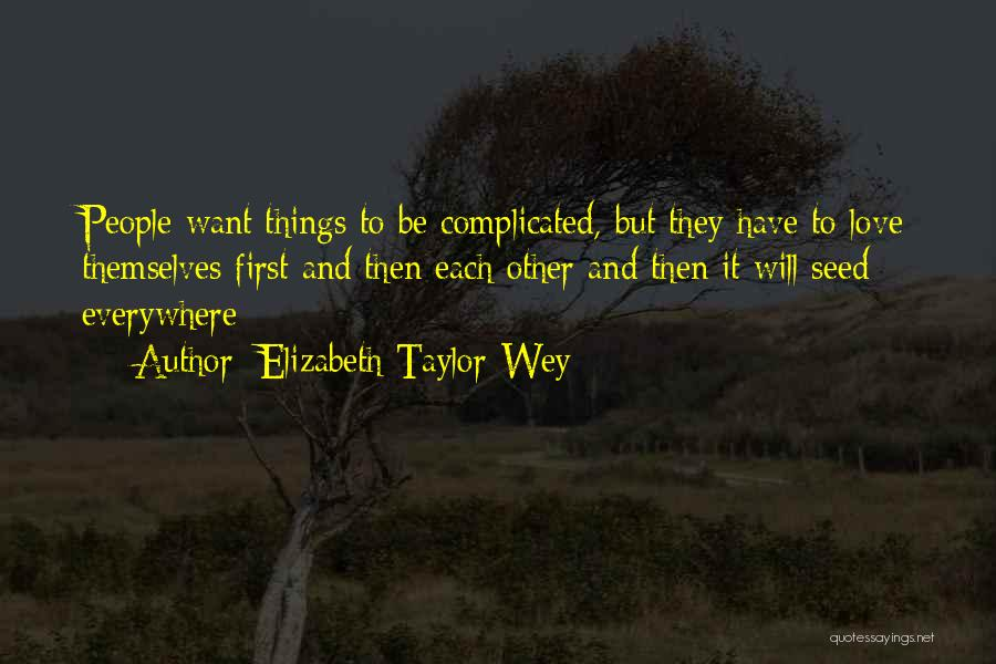 Complications In Love Quotes By Elizabeth Taylor-Wey