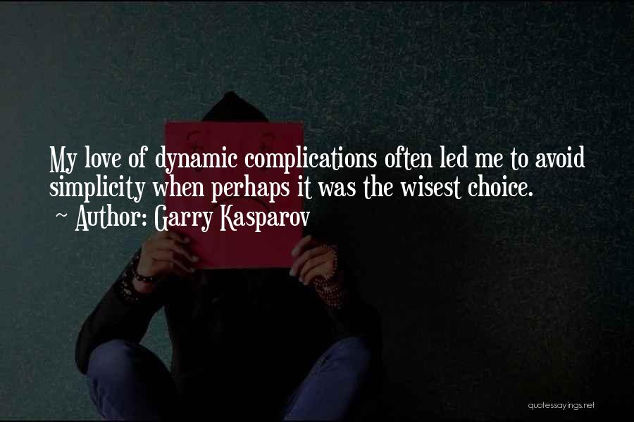 Complications In Love Quotes By Garry Kasparov