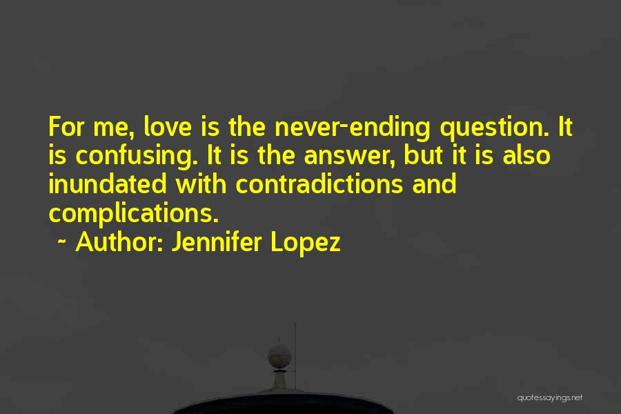 Complications In Love Quotes By Jennifer Lopez