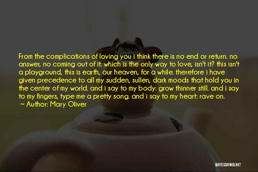 Complications In Love Quotes By Mary Oliver