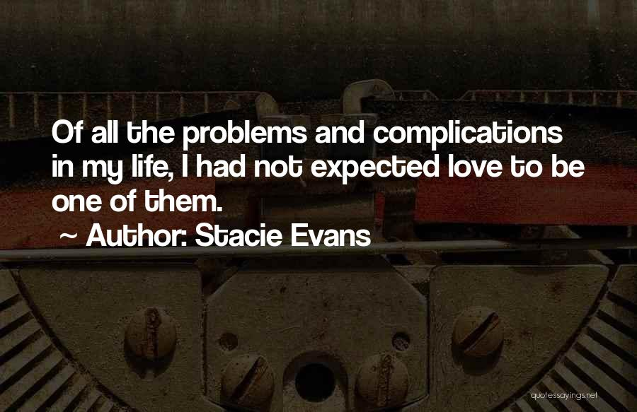 Complications In Love Quotes By Stacie Evans
