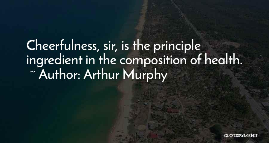Composition Quotes By Arthur Murphy