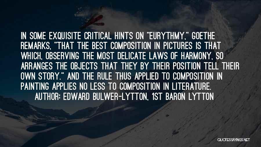 Composition Quotes By Edward Bulwer-Lytton, 1st Baron Lytton