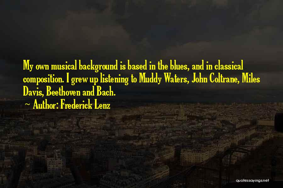 Composition Quotes By Frederick Lenz