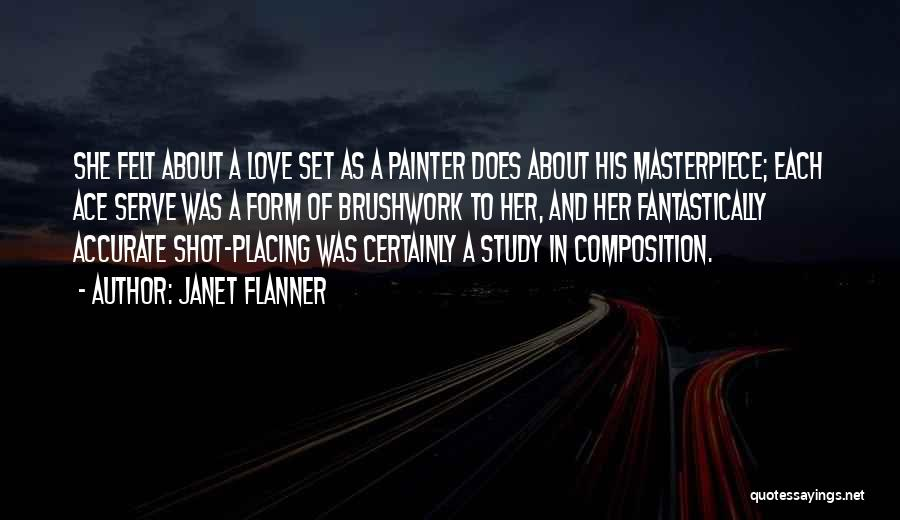 Composition Quotes By Janet Flanner