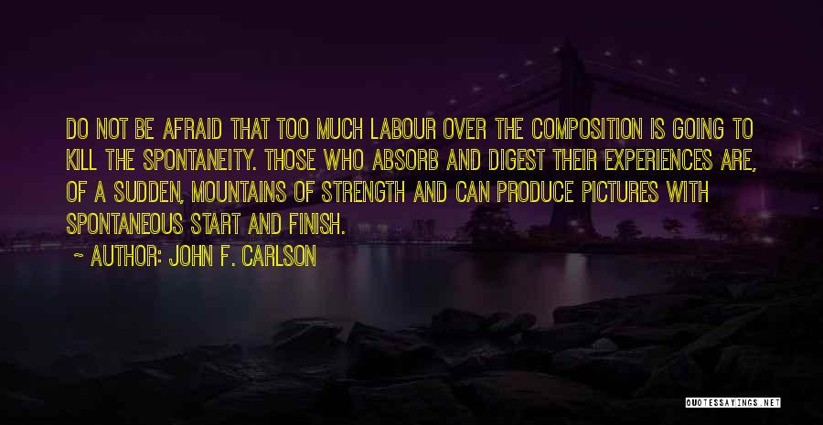Composition Quotes By John F. Carlson