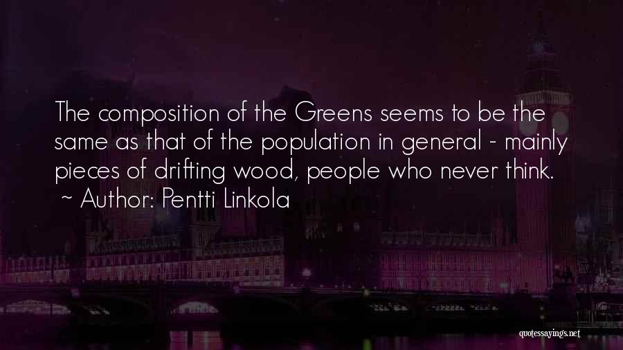 Composition Quotes By Pentti Linkola