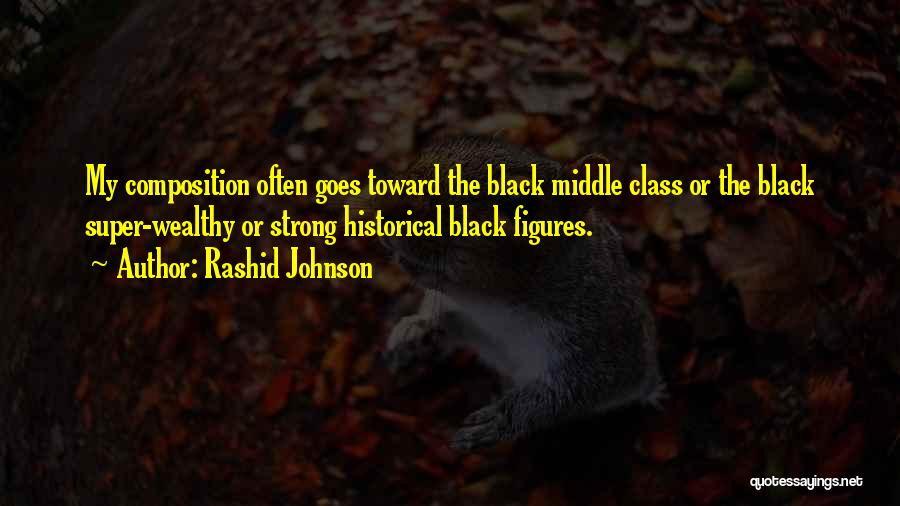 Composition Quotes By Rashid Johnson