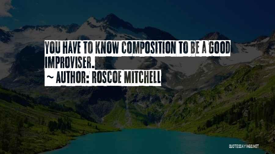 Composition Quotes By Roscoe Mitchell