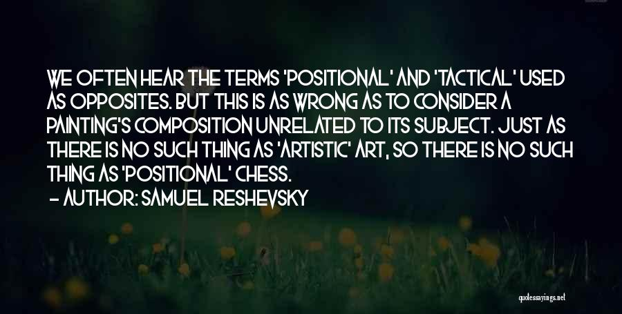 Composition Quotes By Samuel Reshevsky