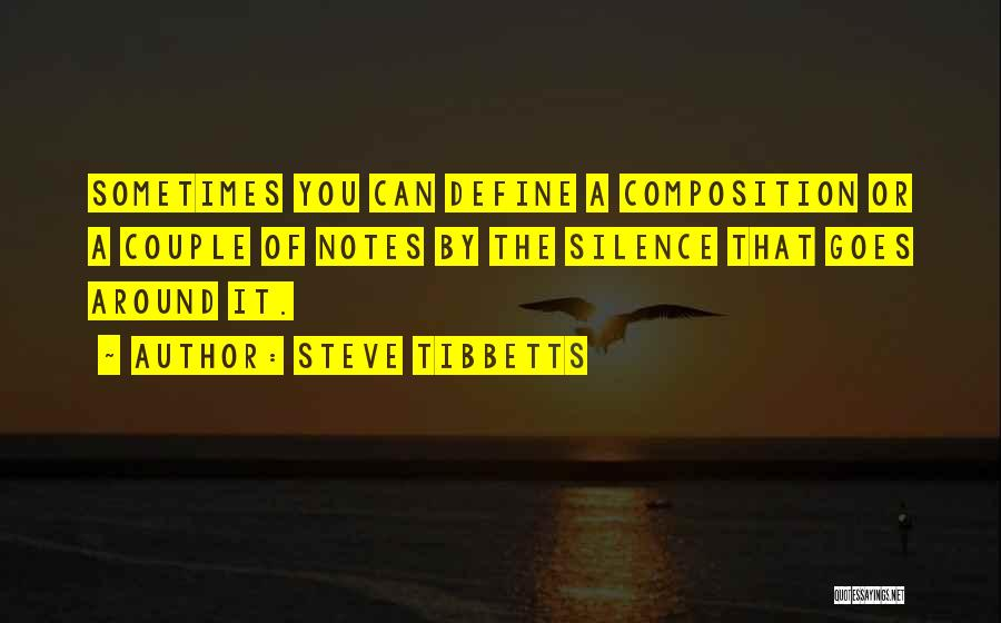 Composition Quotes By Steve Tibbetts