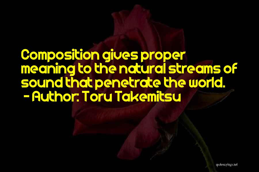 Composition Quotes By Toru Takemitsu