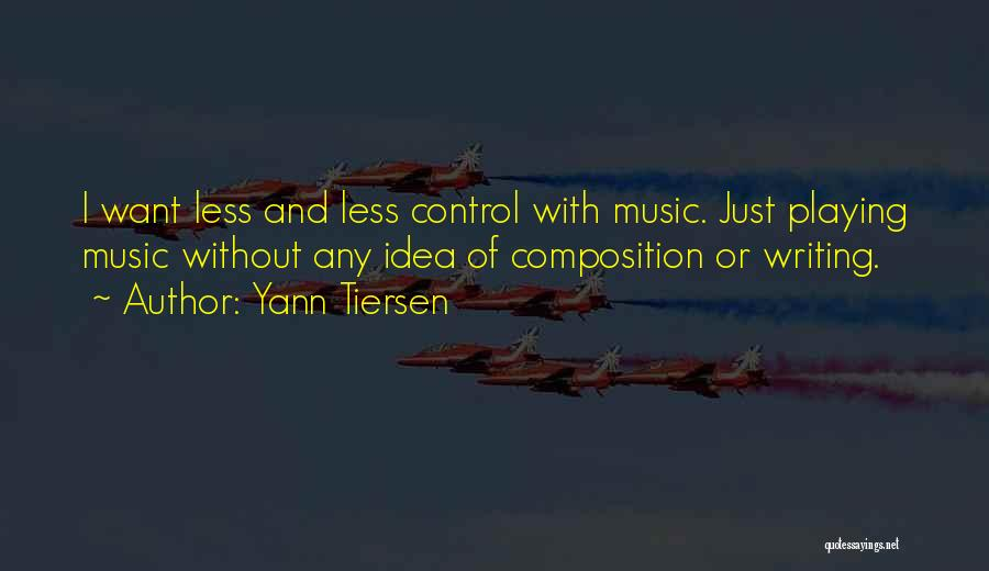 Composition Quotes By Yann Tiersen