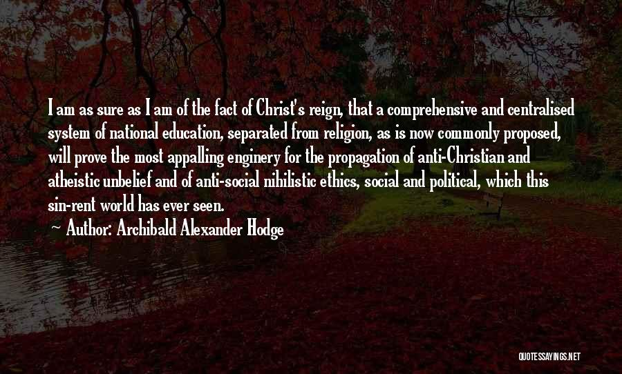 Comprehensive Education Quotes By Archibald Alexander Hodge