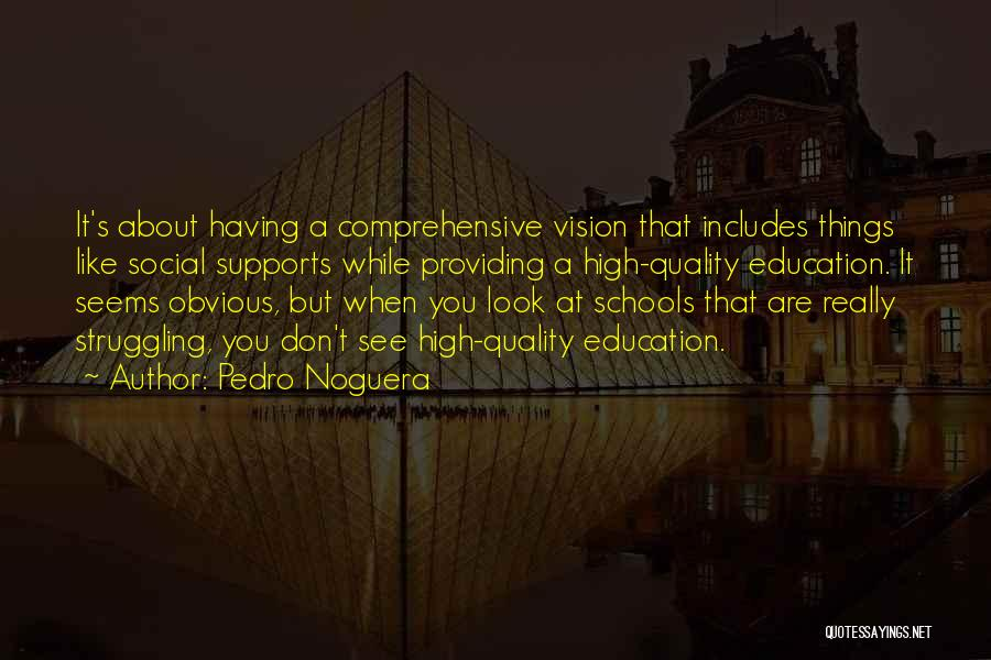 Comprehensive Education Quotes By Pedro Noguera