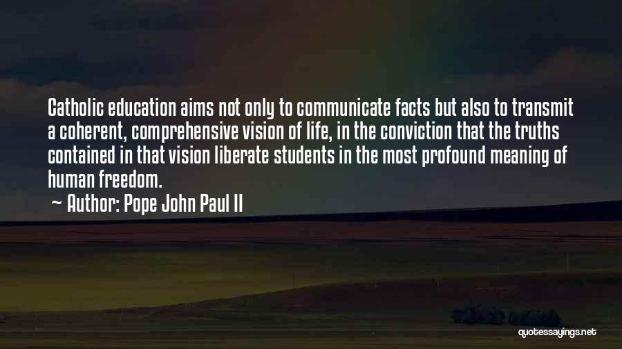 Comprehensive Education Quotes By Pope John Paul II