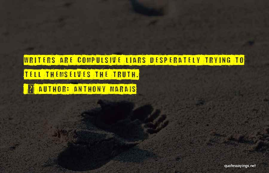 Compulsive Liars Quotes By Anthony Marais