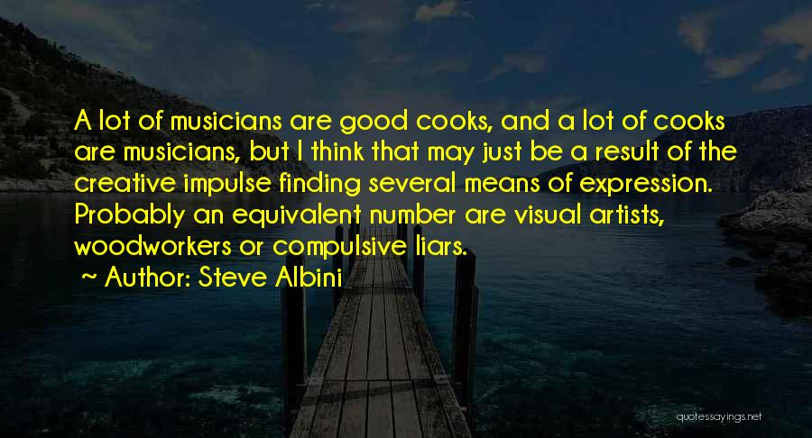 Compulsive Liars Quotes By Steve Albini