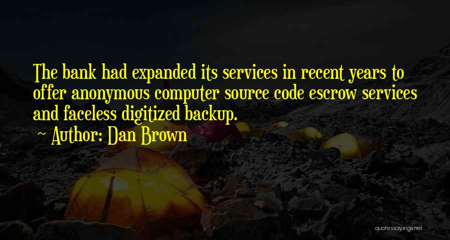Computer Backup Quotes By Dan Brown