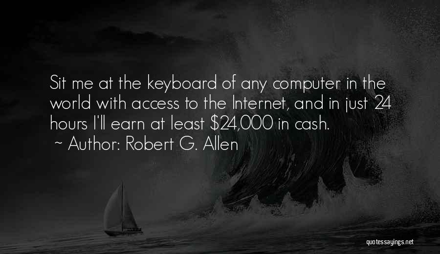 Computer Keyboards Quotes By Robert G. Allen