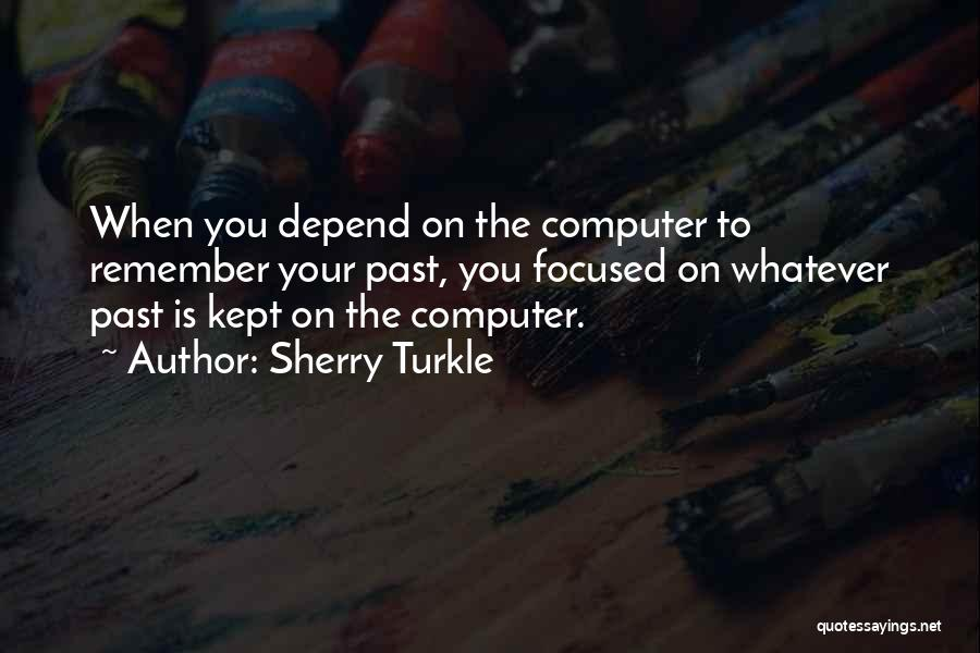 Computer Networking Quotes By Sherry Turkle