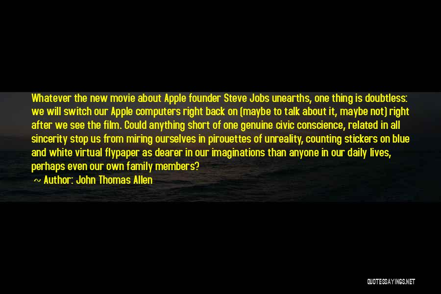 Computers By Steve Jobs Quotes By John Thomas Allen