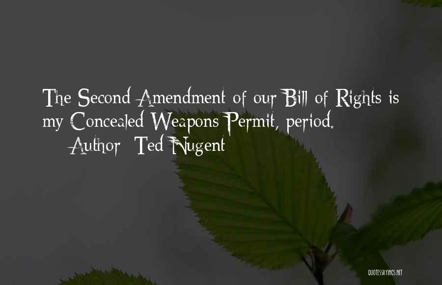 Concealed Weapons Permit Quotes By Ted Nugent