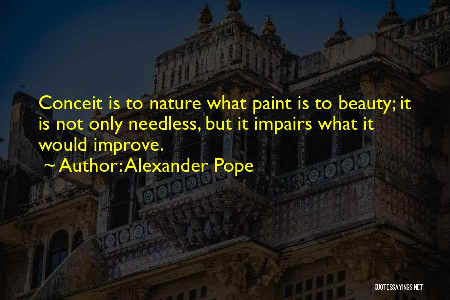 Conceited Quotes By Alexander Pope