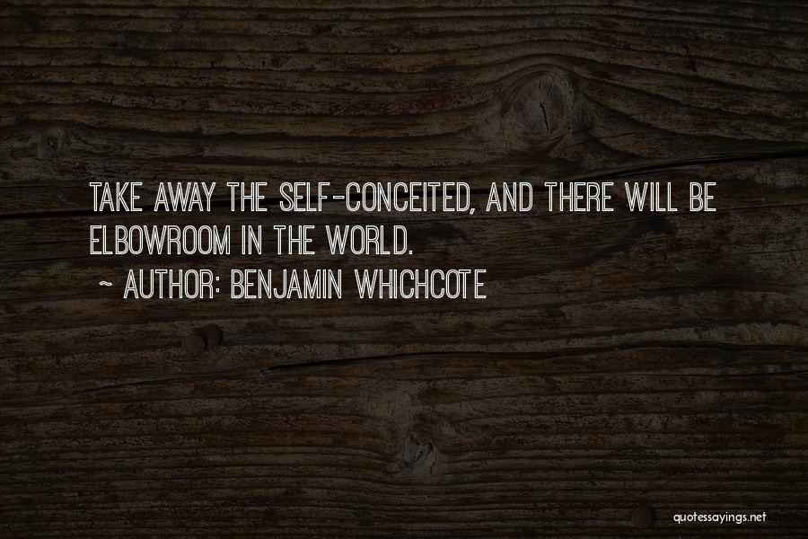 Conceited Quotes By Benjamin Whichcote