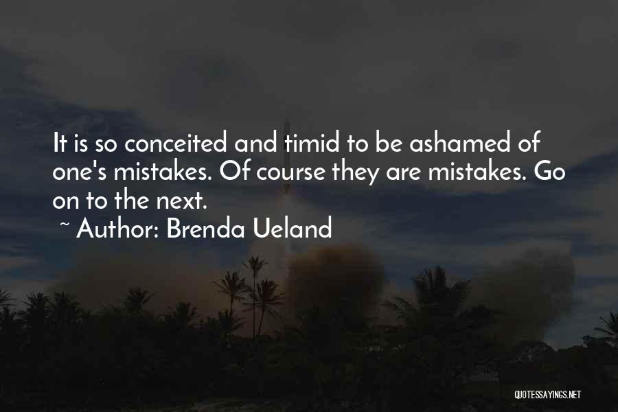 Conceited Quotes By Brenda Ueland
