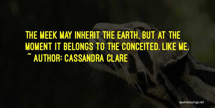 Conceited Quotes By Cassandra Clare