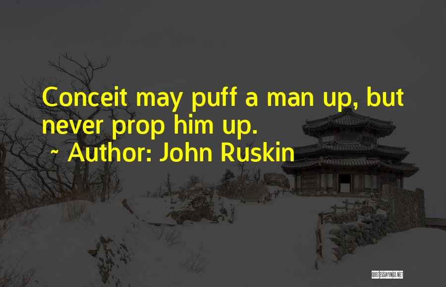 Conceited Quotes By John Ruskin
