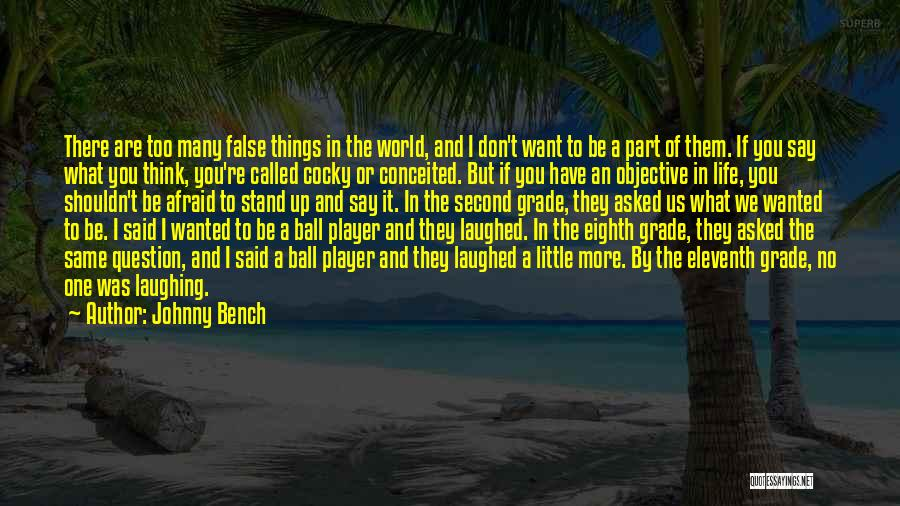Conceited Quotes By Johnny Bench