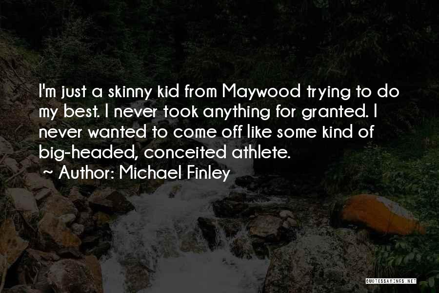 Conceited Quotes By Michael Finley