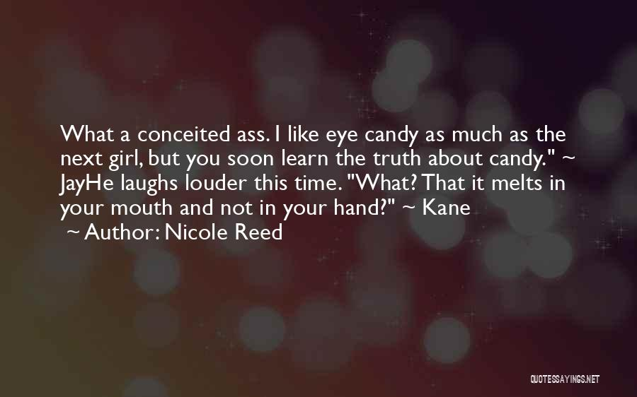 Conceited Quotes By Nicole Reed