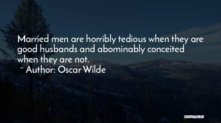 Conceited Quotes By Oscar Wilde