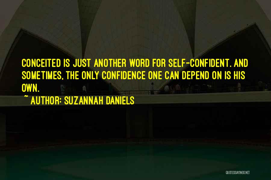 Conceited Quotes By Suzannah Daniels