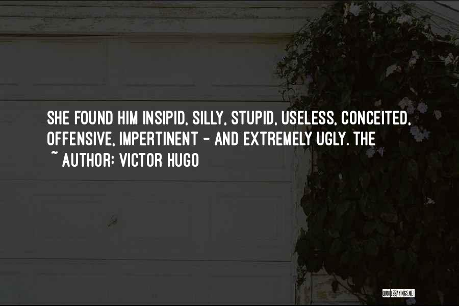 Conceited Quotes By Victor Hugo