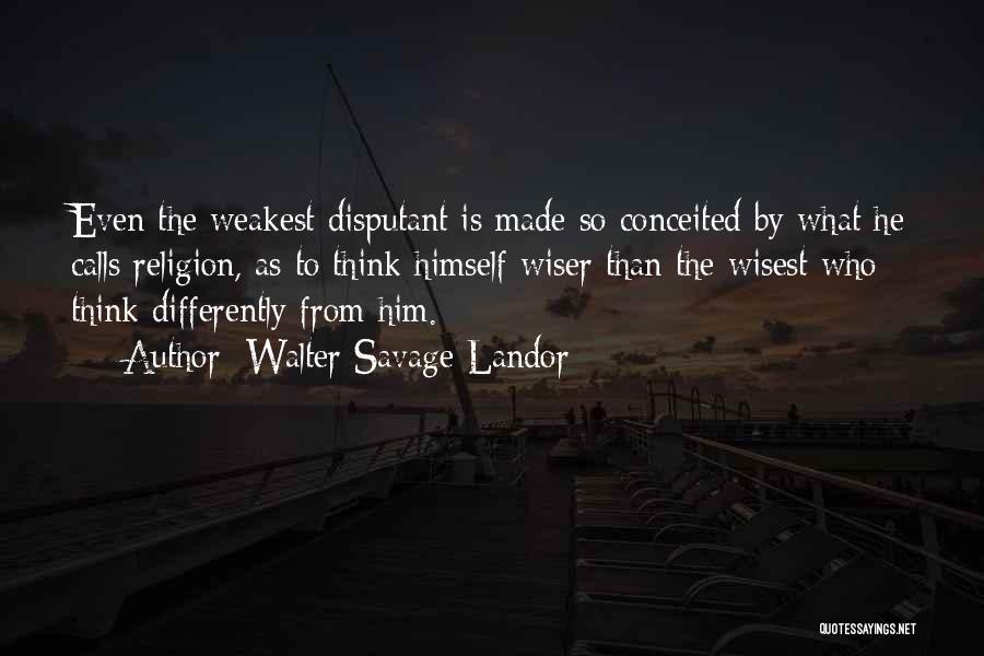 Conceited Quotes By Walter Savage Landor