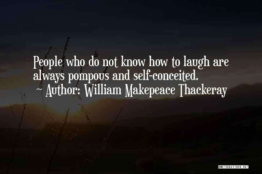 Conceited Quotes By William Makepeace Thackeray