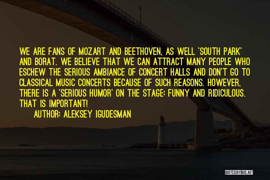 Concert Halls Quotes By Aleksey Igudesman