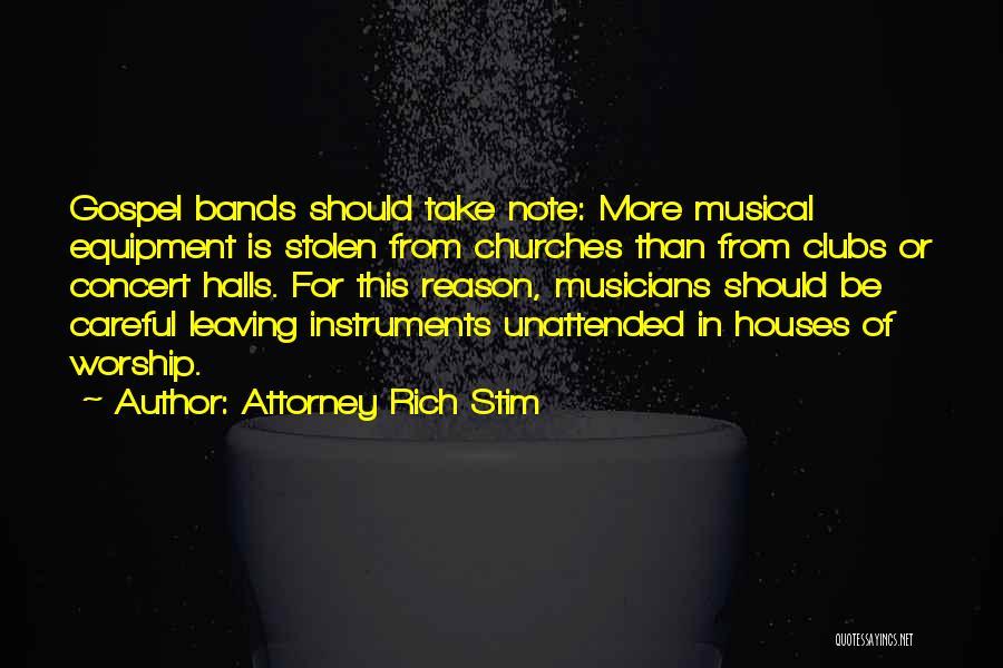 Concert Halls Quotes By Attorney Rich Stim