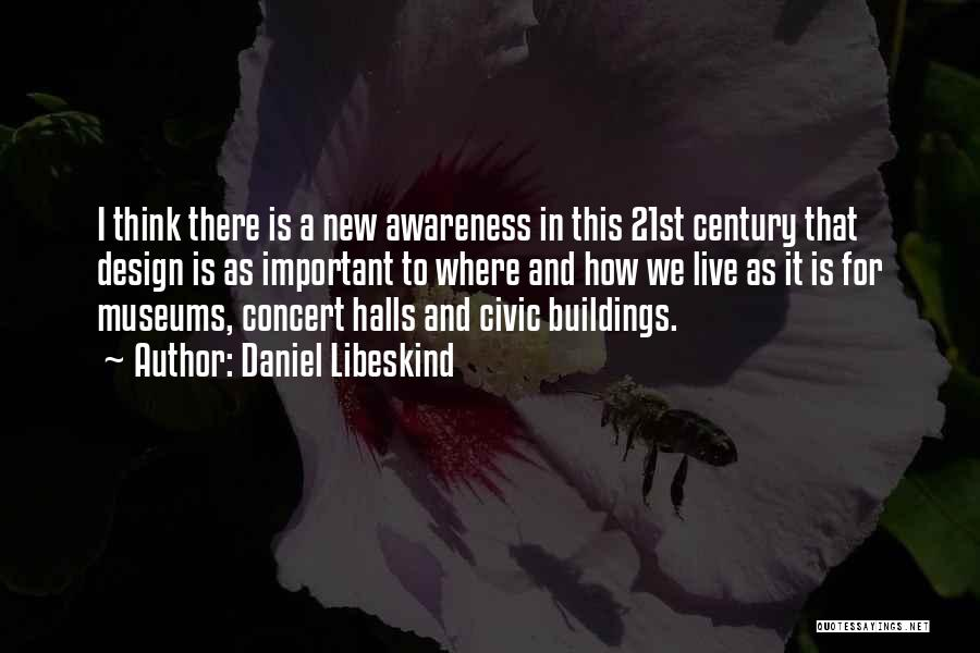 Concert Halls Quotes By Daniel Libeskind
