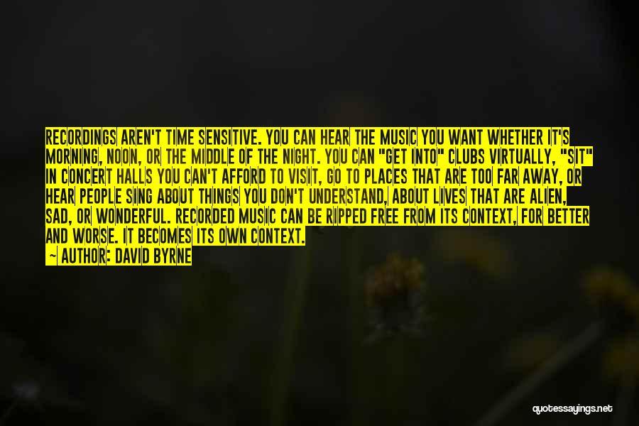 Concert Halls Quotes By David Byrne